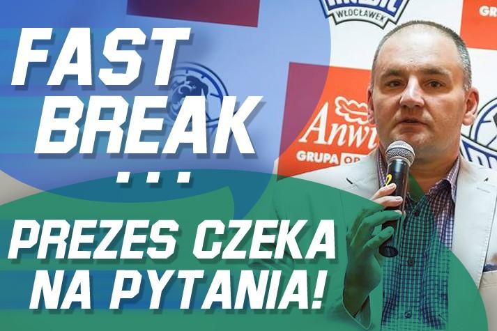 Fast Break - prezes Lewandowski czeka na pytania