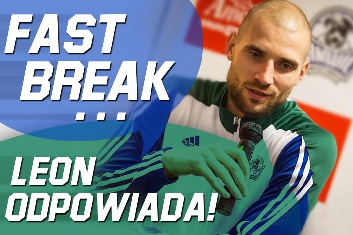 Fast Break - Paweł Leończyk odpowiada
