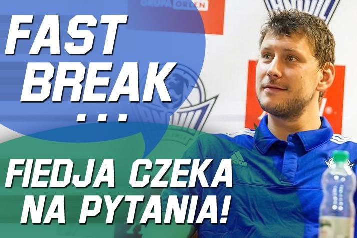 Fast Break - Fiodor Dmitriew czeka na pytania