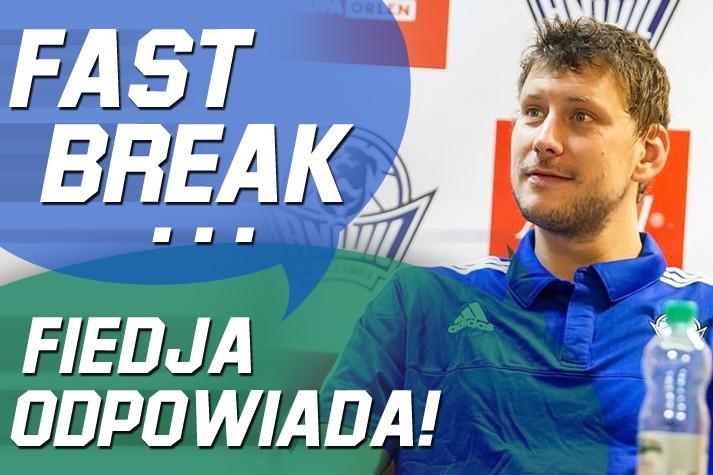 Fast Break - Fiodor Dmitriew odpowiada