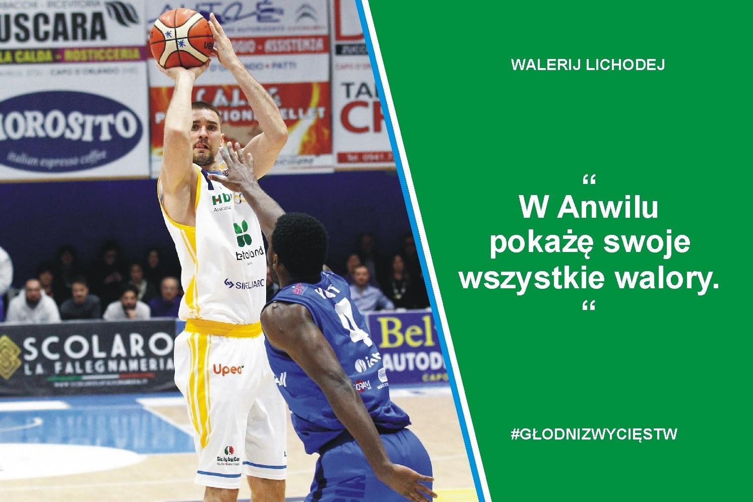 Walerij Lichodiej: W Anwilu pokażę swoje wszystkie walory