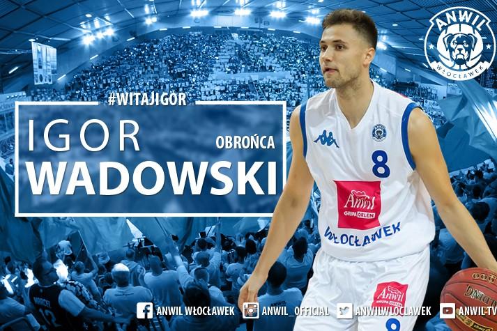 Treningi zakończone kontraktem - Igor Wadowski w Anwilu
