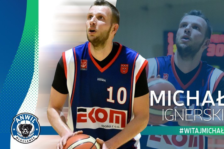 He's back... Michał Ignerski wraca do Anwilu!