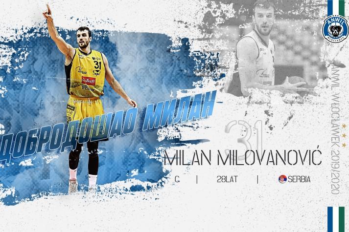 Środek nadal bałkański – Milan Milovanović nowym centrem Anwilu