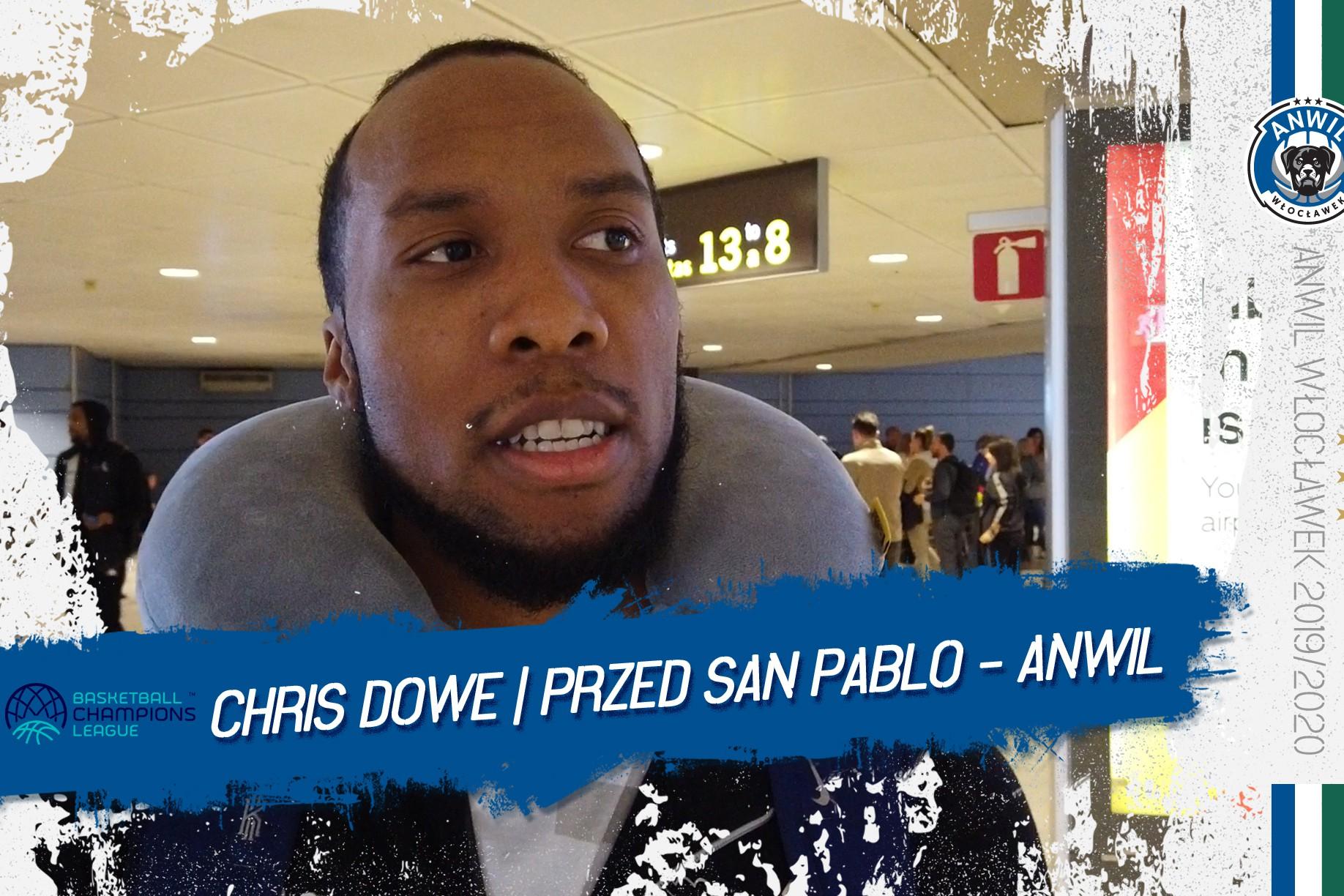 Chris Dowe | Przed San Pablo Burgos - Anwil Włocławek