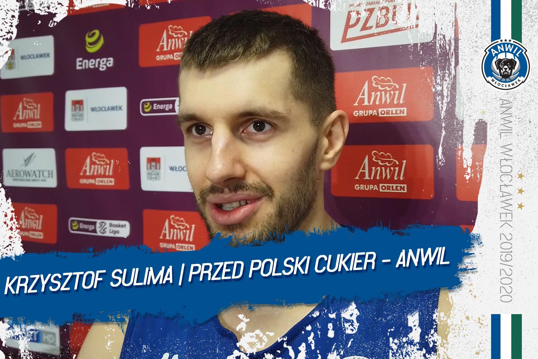 Wideo   Krzysztof Sulima   Przed meczem Polski Cukier Toruń - Anwil Włocławek