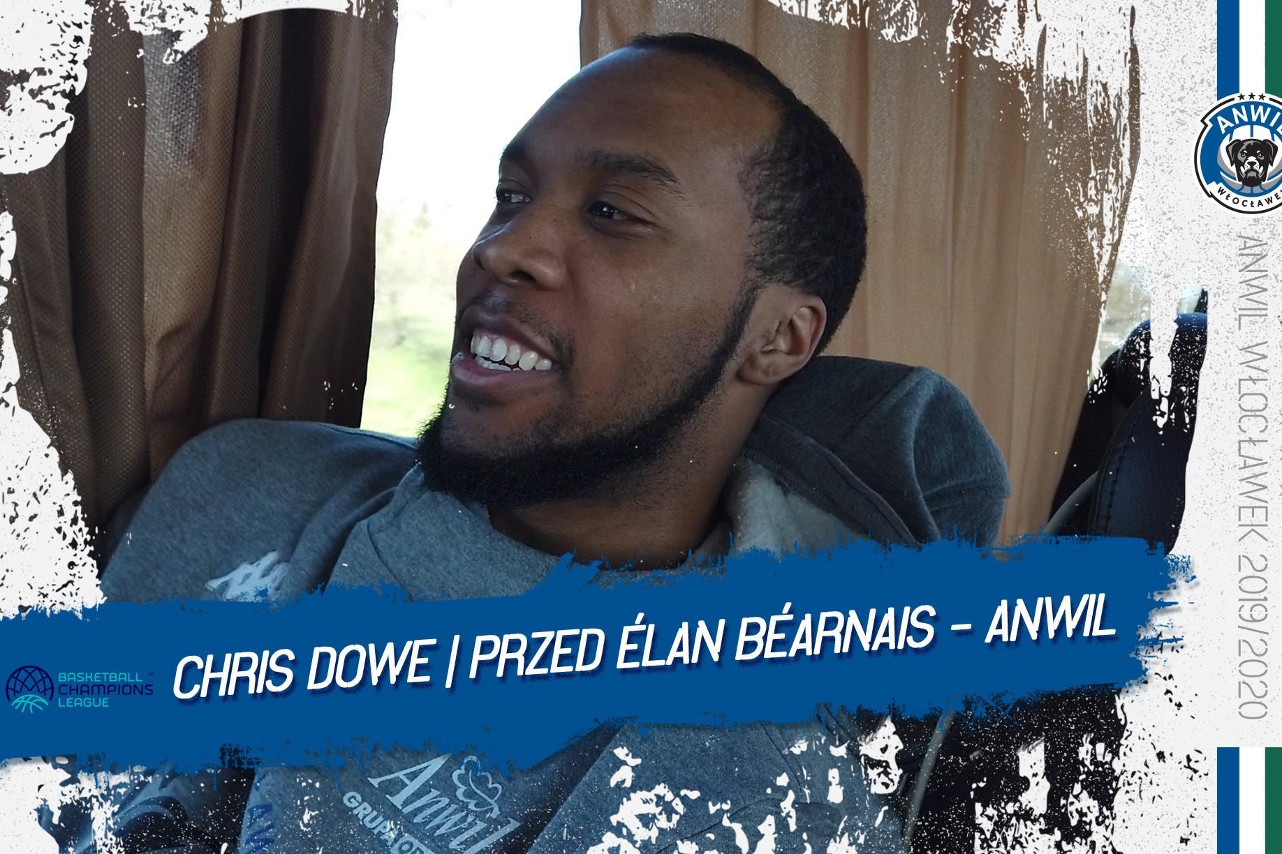 Wideo | Chris Dowe | Przed meczem Élan Béarnais - Anwil Włocławek