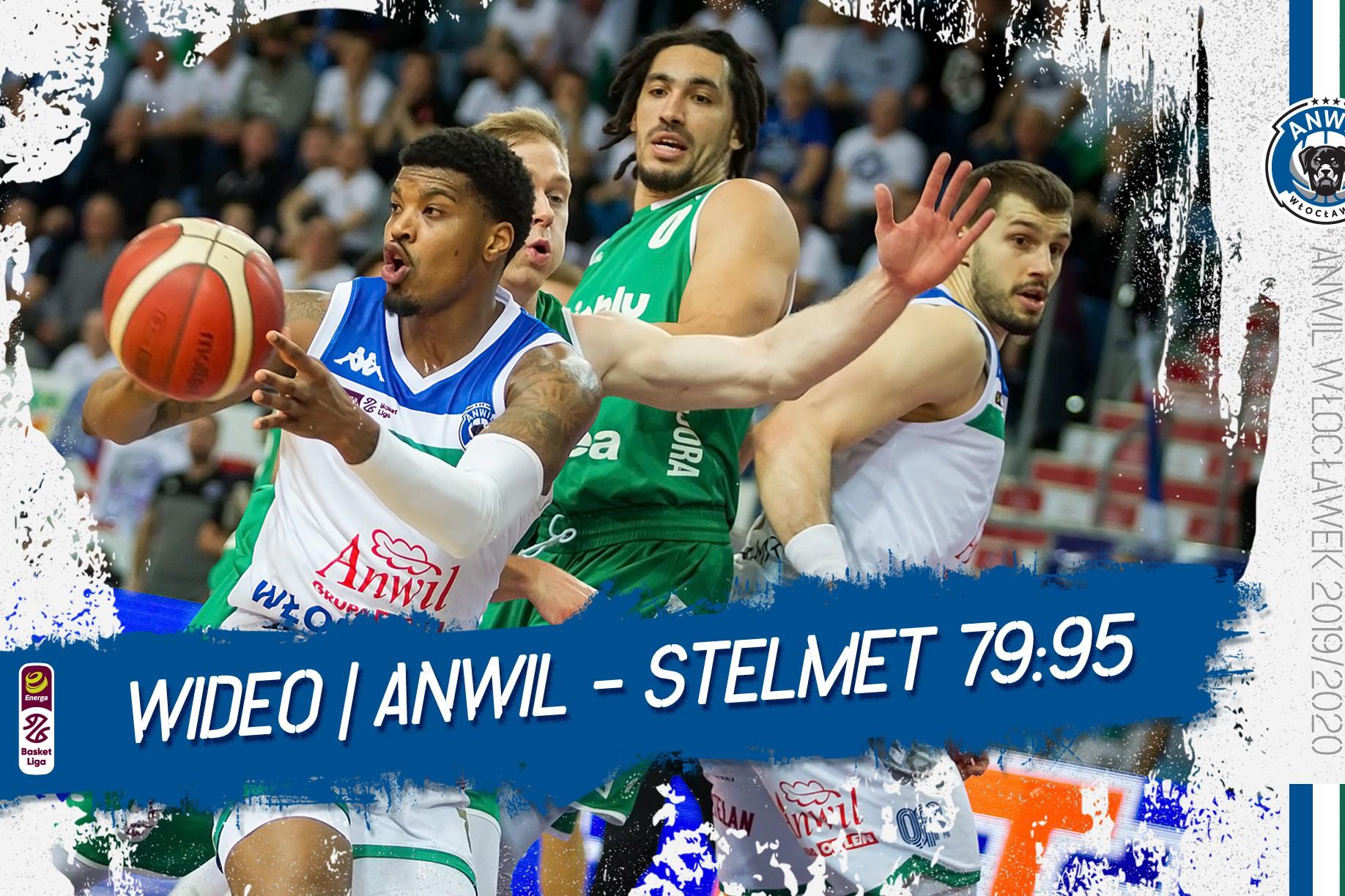 Wideo   Anwil Włocławek - Stelmet Enea BC Zielona Góra 79:95