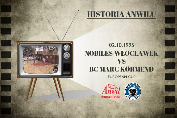 Historia Anwilu #02 | Nobiles Włocławek - BC Marc Körmend 87:60