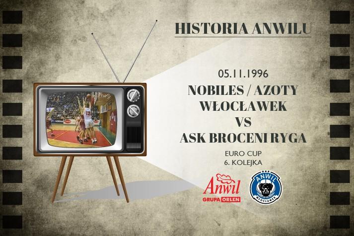 Historia Anwilu #08   Nobiles / Azoty Włocławek – ASK Broceni Ryga 93:92