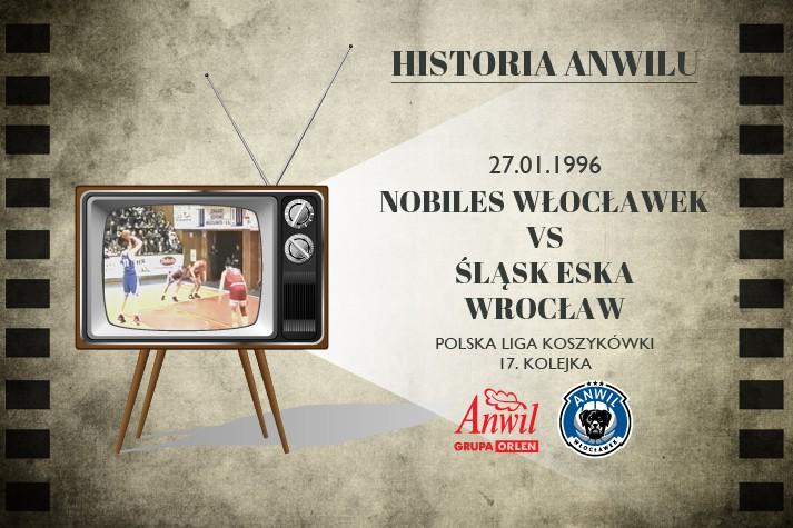 Historia Anwilu #11 | Nobiles Włocławek - Śląsk ESKA Wrocław 104:91