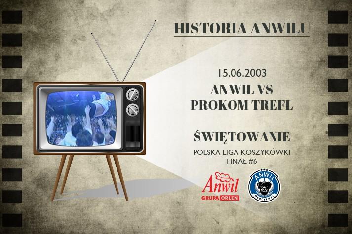 Historia Anwilu #16 i #17 | Anwil Włocławek - Prokom Trefl Sopot