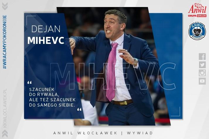 Dejan Mihevc: Szacunek do rywala, ale też szacunek do samego siebie
