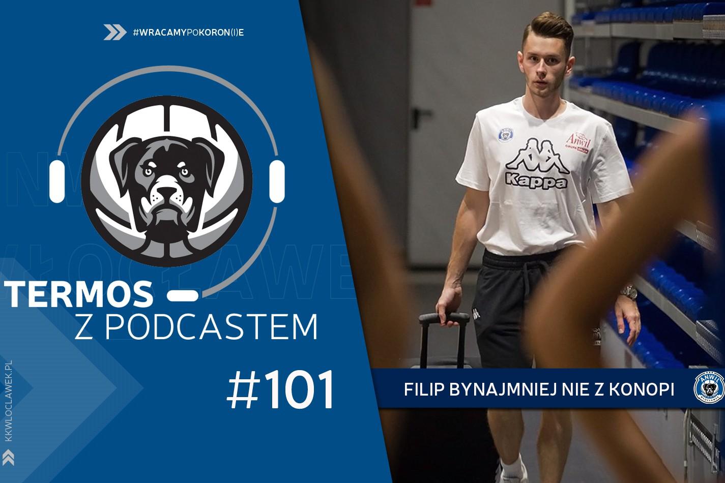 Termos z Podcastem #101: Filip bynajmniej nie z konopi