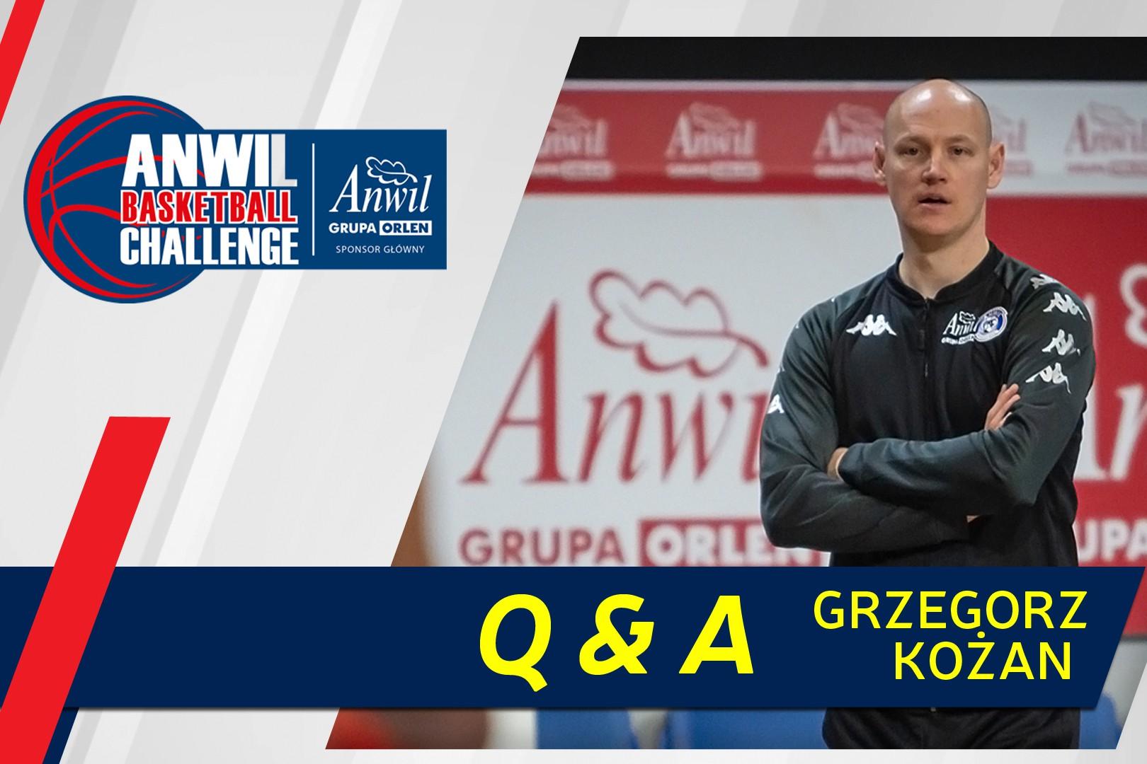 Q & A | Grzegorz Kożan | ANWIL Basketball Challenge