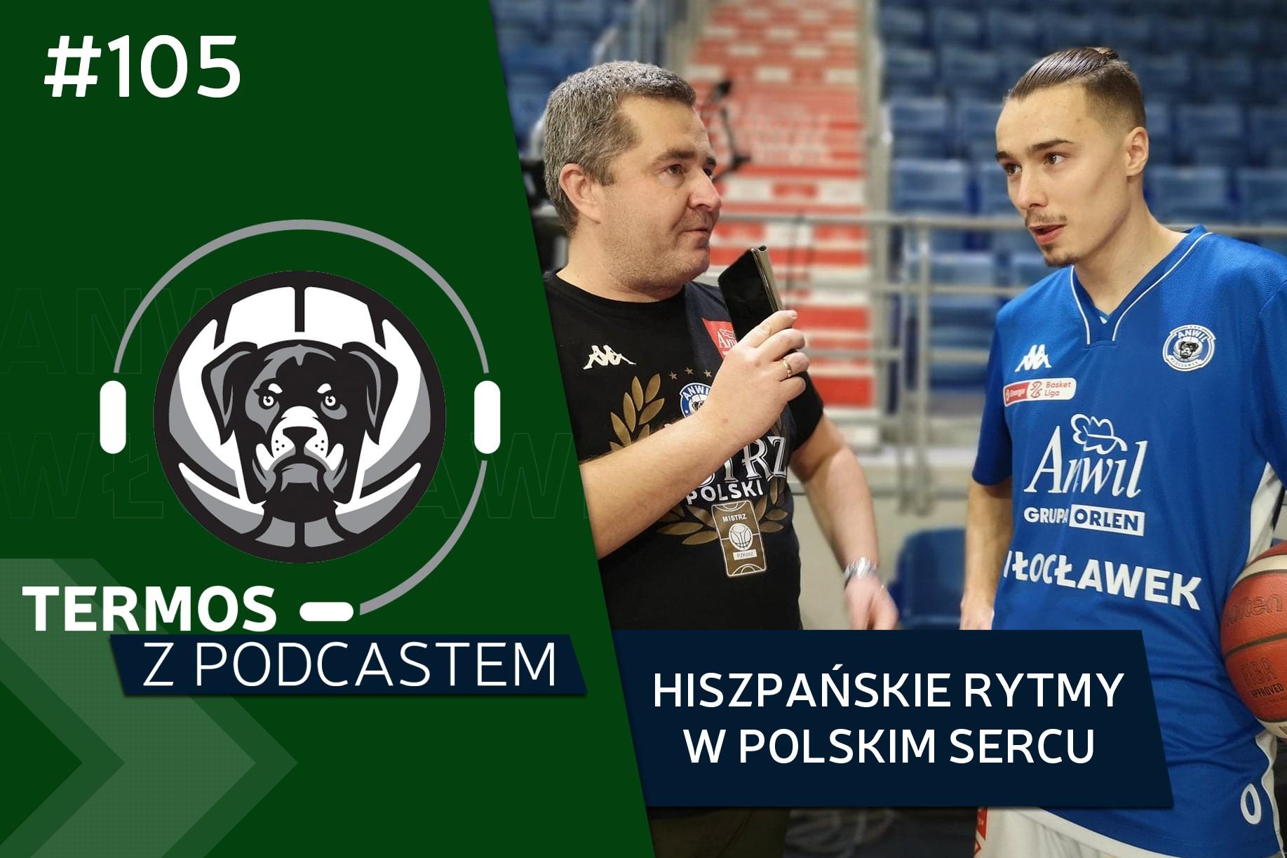 #105 Termos z Podcastem: Hiszpańskie rytmy w polskim sercu