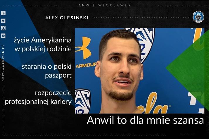 Alex Olesinski: Anwil to dla mnie szansa