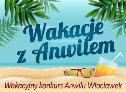 Wakacje z Anwilem: Już 20 prezentacji!